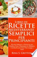 Libro Di Ricette Mediterranee Semplici Per Principianti