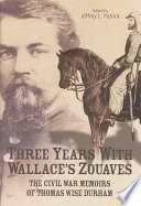 Three Years with Wallace s Zouaves