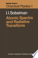 Atomic Spectra And Radiative Transitions book