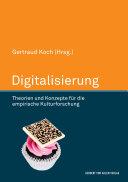 Digitalisierung. Theorien und Konzepte für die empirische Kulturforschung