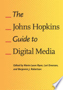The Johns Hopkins Guide to Digital Media