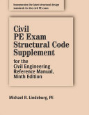 Civil PE Exam Structural Code Supplement for the Civil Engineering Reference Manual  Ninth Edition