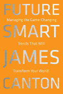 Future smart : managing the game-changing trends that will transform your world