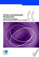 Gender and Sustainable Development Maximising the Economic, Social and Environmental Role of Women