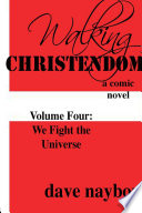 Walking Christendom Volume 4 We Fight the Universe