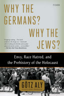 Why The Germans? Why The Jews? : ...