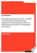 Informationsnetzwerke in der EU - Konflikt und Krisenpräventionspolitik: Eine empirische Untersuchung der Rolle von Informationsnetzwerken in Deutschland und Europa