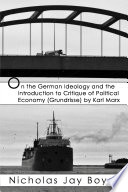On The German Ideology And The Introduction To Critique Of Political Economy book