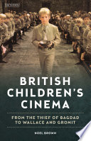 British Children's Cinema From the Thief of Bagdad to Wallace and Gromit