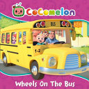 Cocomelon Sing And Dance Wheels On The Bus Board Book