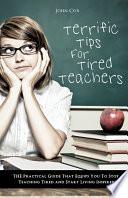 Terrific Tips for Tired Teachers