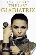 The Last Gladiatrix  Novella