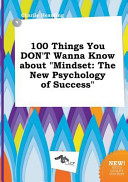 100 Things You Don t Wanna Know about Mindset