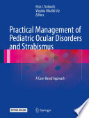 Practical Management of Pediatric Ocular Disorders and Strabismus