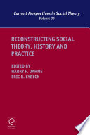 Reconstructing Social Theory, History And Practice : consortium (istc), this volume focusses on