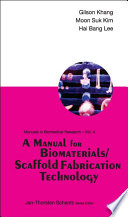 A Manual for Biomaterials Scaffold Fabrication Technology