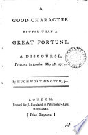 A Good Character Better Than A Great Fortune, A Discourse : ...