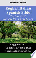 English Italian Spanish Bible The Gospels Iii Matthew Mark Luke John
