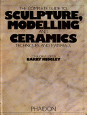 The complete guide to sculpture  modelling and ceramics
