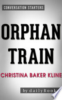 Orphan Train  A Novel By Christina Baker Kline   Conversation Starters