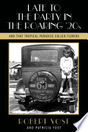 Late to the Party in the Roaring Twenties and That Tropical Paradise Called Florida Book PDF