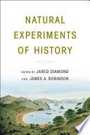 Natural Experiments Of History : archeology, economics, economic history, geography, and political...
