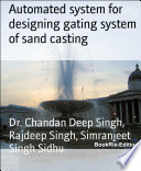 Automated System For Designing Gating System Of Sand Casting book
