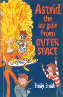 Astrid  The Au Pair From Outer Space Get An Au Pair He Isn T Quite