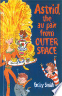 Astrid, The Au-Pair From Outer Space Get An Au Pair He Isn T
