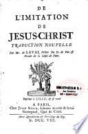 De l'imitation de Jesus-Christ. Traduction nouvelle par Mr. de Laval,...