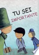 Tu sei importante