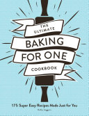 The Ultimate Baking for One Cookbook Book