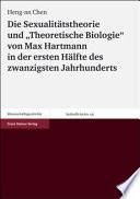 """Die Sexualitätstheorie und """"Theoretische Biologie"""" von Max Hartmann in der ersten Hälfte des zwangisten Jahrhunderts"""