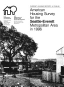 Current Housing Reports: American Housing Survey for the Seattle-Everett Metropolitan Area 1996