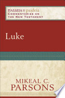 Luke Paideia Commentaries On The New Testament
