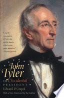 John Tyler  the Accidental President
