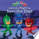 Into the Night to Save the Day  Book PDF
