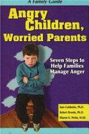 Ebook Angry Children, Worried Parents Epub Sam Goldstein,Robert B. Brooks,Sharon K. Weiss Apps Read Mobile