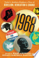 1968 Today S Authors Explore A Year Of Rebellion Revolution And Change