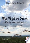 Wie V  gel im Sturm     Ein Leben am Limit