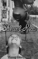 Between 2 Races