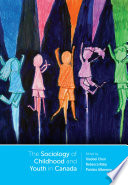 The Sociology of Childhood and Youth in Canada Interest In Recent Years And