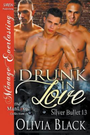 Drunk in Love [Silver Bullet 13] (Siren Publishing Menage Everlasting Manlove)