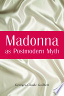 Madonna as Postmodern Myth
