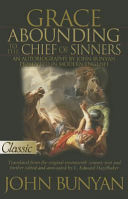 Grace Abounding To The Chief Of Sinners A Pure Gold Classic