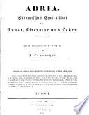 Adria. Süddeutsches Centralblatt für Kunst, Literatur und Leben. Hrsg. von J. Löwenthal