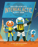 Professor Astro Cat s Intergalactic Activity Book