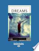 Dreams and Visions  Understanding Your Dreams and How God Can Use Them to Speak to You Today  Large Print 16pt