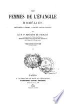 Les Femmes de l'Évangile, homélies prêchées à Paris, à Saint-Louis d'Antin