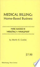Medical Billing Home Based Business More Success In Marketing And Management
